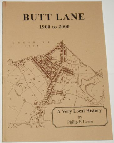 Butt Lane 1900 to 2000 - A Very Local History, by Philip R Leese